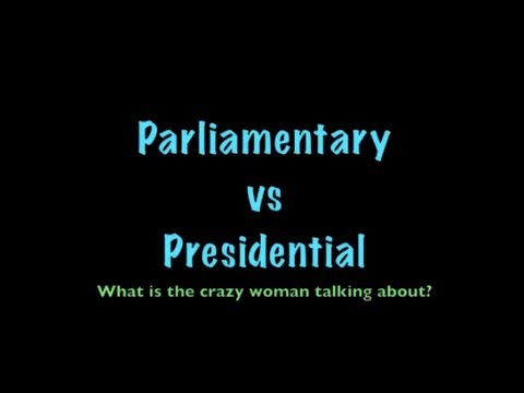 Parliamentary vs Presidential