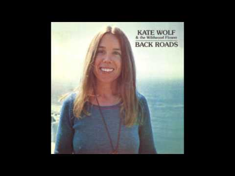 Kate Wolf & The Wildwood Flower ‎– Back Roads (1976)