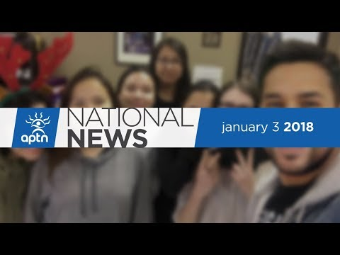 APTN National News January 3, 2018 – The Order Of Canada, Si