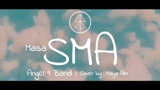 LAGU PERPISAHAN SEKOLAH SEDIH BANGET 😭😭😭 | MASA SMA - ANGEL 9 BAND | COVER BY MAYA ALIN #LIRIK