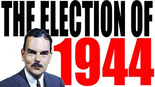 The Election Of 1944 Explained