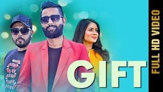 GIFT (FULL VIDEO) | SOURAV R SAINI ft. AAKANKSHA SAREEN | New Punjabi Songs 2018 | AMAR AUDIO