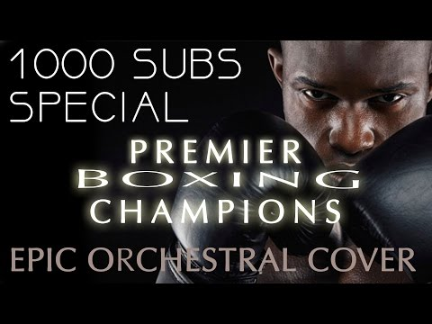 Premier Boxing Champions | How To Train Your Dragon | Epic Orchestral Cover (1000 Subs Special)