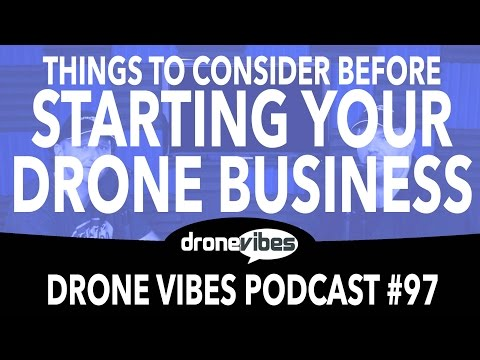 Starting Your Drone Business - Advice for Drone Entrepreneurs - Drone Vibes Podcast #97