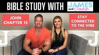 Bible Study With Us || John Chapter 15 || Stay Connected To The Vine || Jesus Is The True Vine