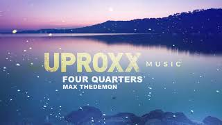 Max TheDemon - Four Quarters - UPROXX ARTIST ON THE RISE