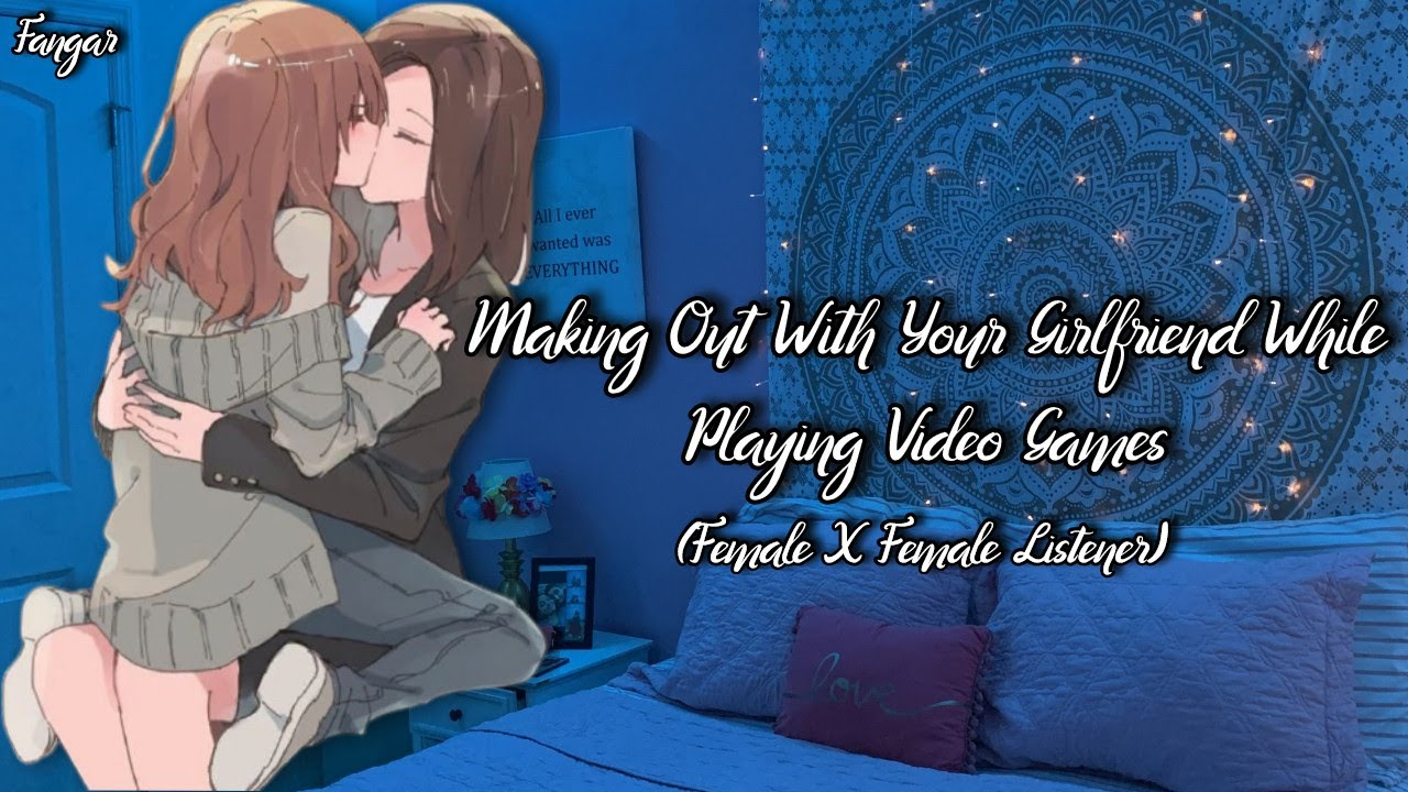 Making Out With Your Gamer Girlfriend (Lesbian Audio Roleplay) (Kissing) (F4F)