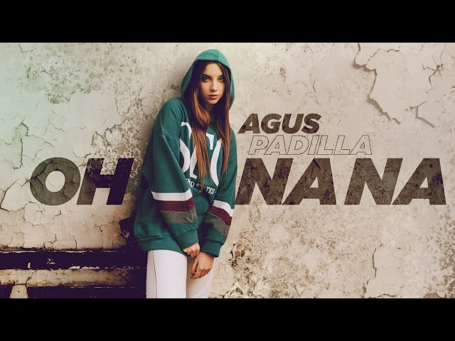 Agus Padilla - Oh Na Na (Video Oficial)