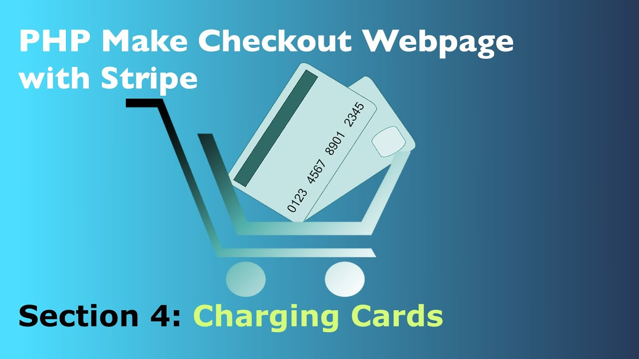 How to Use PHP to Charge Credit Card Using Stripe Checkout - Overview