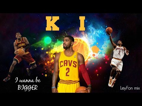 Kyrie Irving 2016 mix - I wanna be Bigger