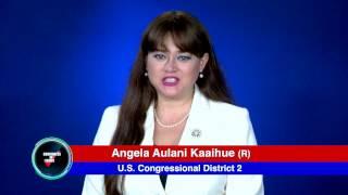 OLELO HAWAII. CONGRESSIONAL CANDIDATE ANGELA KAAIHUE 2016