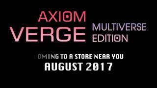 e3 2017 axiom verge multiverse edition nintendo switch trailer
