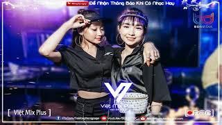 NONSTOP VIỆT MIX 2020 ♫ Người Thứ Ba, Tướng Quân, Hãy Trao Cho ANh Remix Vocal Nữ  | VIỆT MIX PLUS