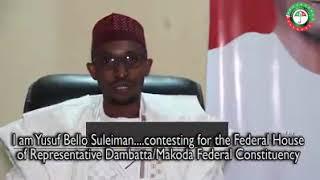 Yusuf Bello Danbatta Dantakarar Majalisar Wakilai Danbatta Da Makoda Dayardar Allah