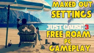 Just Cause 3 Free Roam PC Gameplay - Maxed Out Settings - GTX Titan X SuperClocked 1440p 60fps