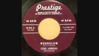 GENE AMMONS  - MOONGLOW - I SOLD MY HEART TO THE JUNKMAN