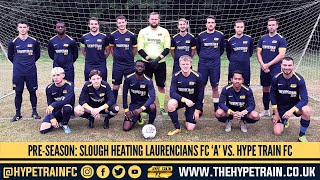 Pre-Season Friendly #2 - 2020/21 Highlights: Slough Heating Laurencians FC 'A' vs. Hype Train FC