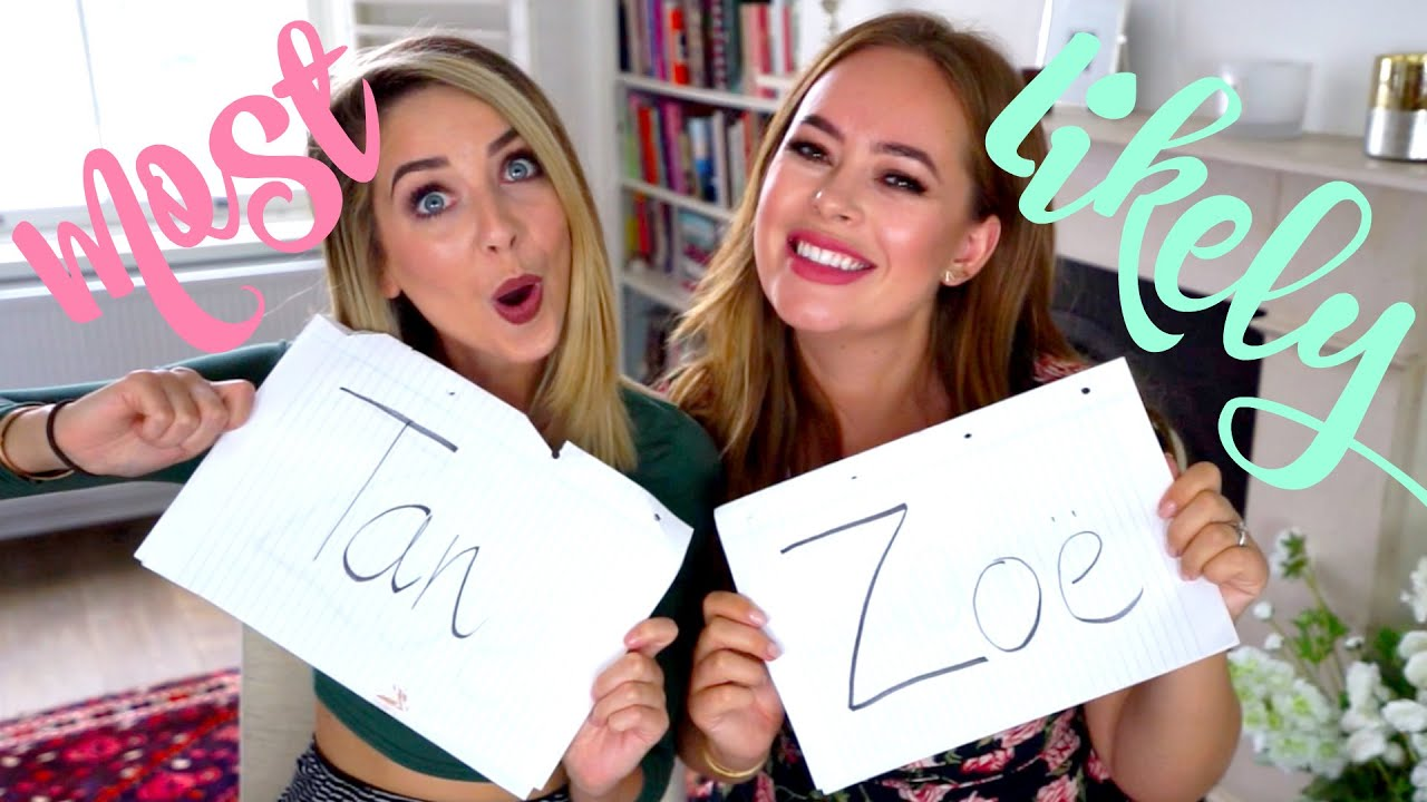 Most Likely To : Tanya Edition  Zoella