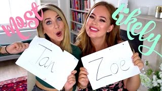 Most Likely To : Tanya Edition | Zoella