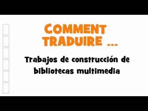 TRADUCTION ESPAGNOL+FRANCAIS = Trabajos de construcción de bibliotecas multimedia