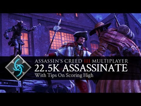 Assassin's Creed 3 - Multiplayer Gameplay - 22.5k Assassinate with tips on scoring high
