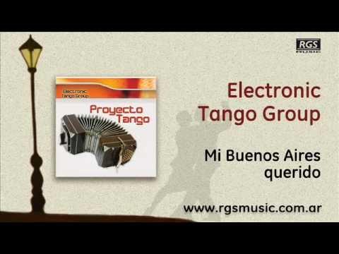 Electronic Tango Group - Mi Buenos Aires querido