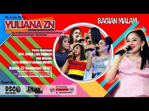 Live Orkes Dangdut Yuliana ZN edisi Desa Segeran Lor - Juntinyuat - IM Bagian MALAM