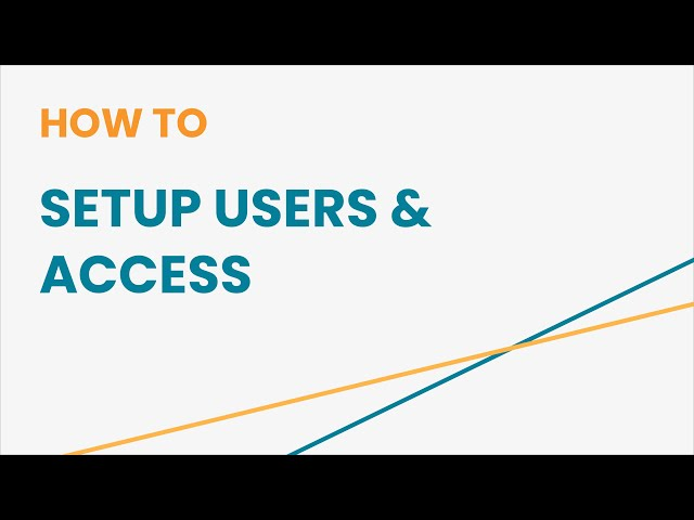 How to Setup Users & Access