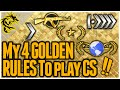 My Top 4 GOLDEN RULES to Play CS:GO - Great to follow for ALL Players (Mental Game)