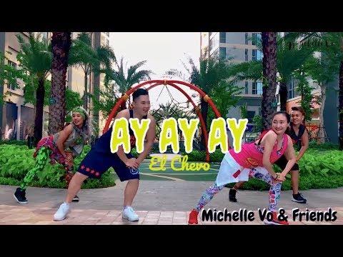 Zumba Ay Ay Ay I El Chevo by Michelle Vo and Friends | ZUMBA | Dance Fitness