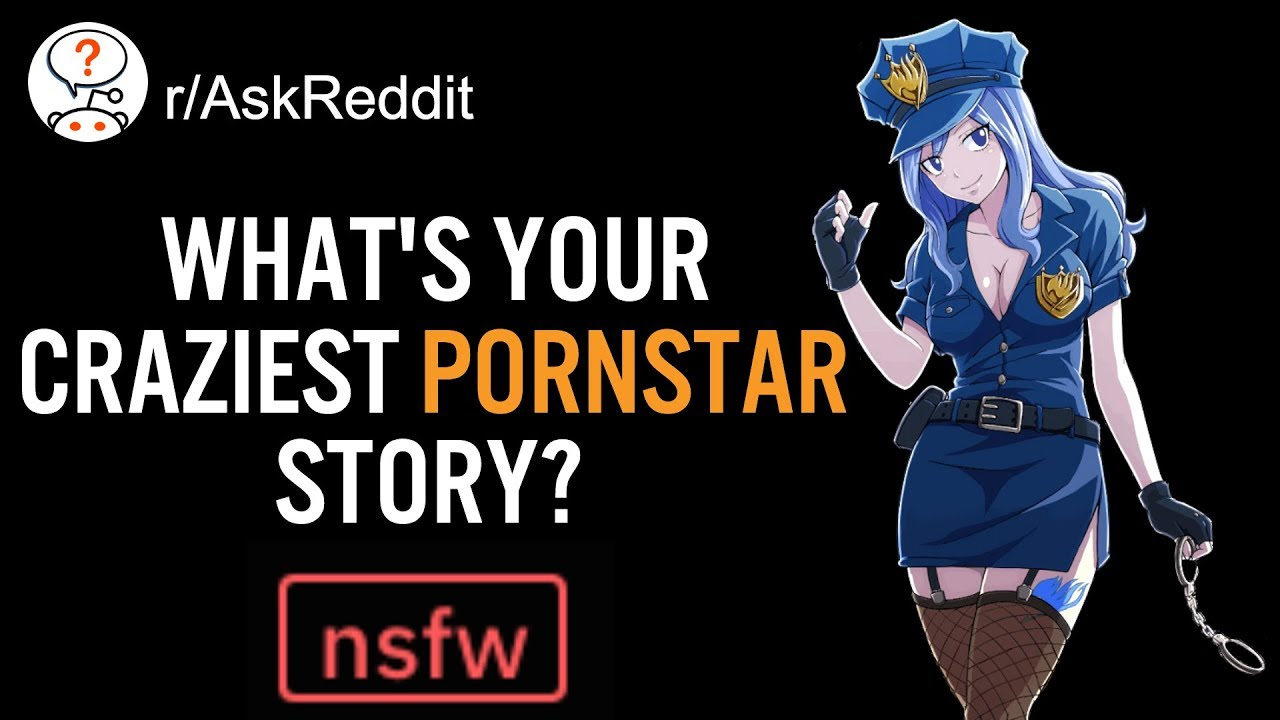 Whats your craziest pornstar story? NSFW (r/AskReddit Top Posts | Reddit Stories)