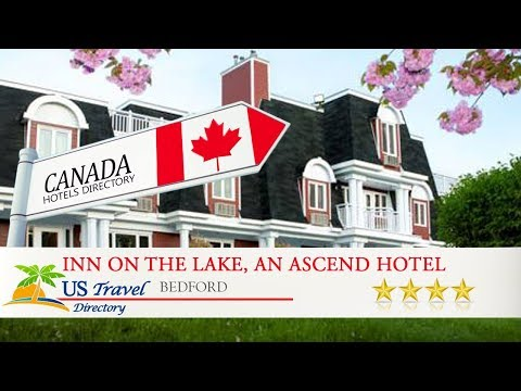 Inn on the Lake, an Ascend Hotel Collection Member - Bedford Hotels, Canada