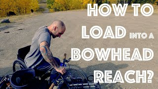 How to load into the Bowhead Reach?