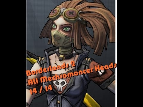Borderlands 2 : All Mechromancer Heads 14/14 [Guide]