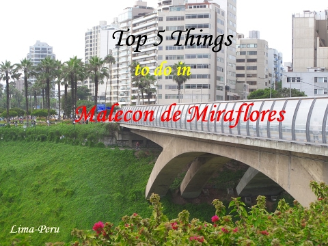 Top 5 Things to do in the Malecon of Miraflores in Lima Peru