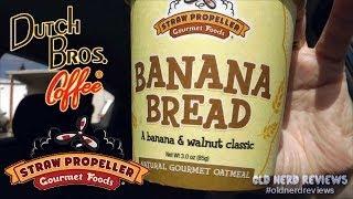 Banana Bread Oatmeal At Dutch Bros Review