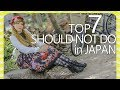 7 things NOT to do in JAPAN - WATCH BEFORE YOU GO
