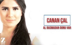 Canan Çal - Al Basmadan Donu Var [ Egenin Türküsü © 2015 Z Yapım ]
