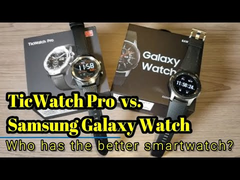 TicWatch Pro vs.  Samsung Galaxy Watch - Which should you buy?