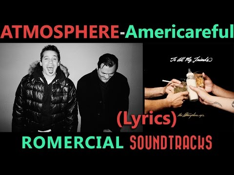 Atmosphere - Americareful (LYRICS) (ULTRA HQ)