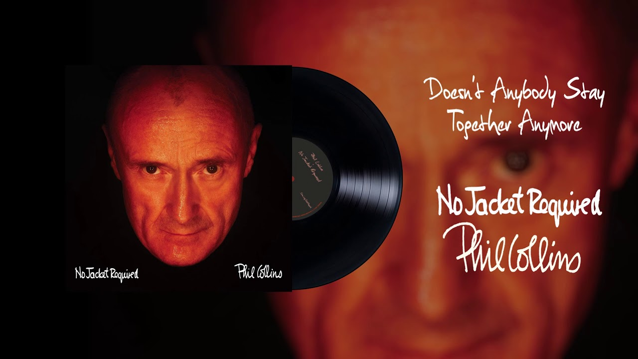 Phil Collins - Doesn't Anybody Stay Together Anymore (2016 Remaster)
