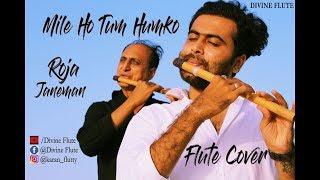 Mile Ho Tum Humko / Roja Janeman / Flute cover / Divine Flute