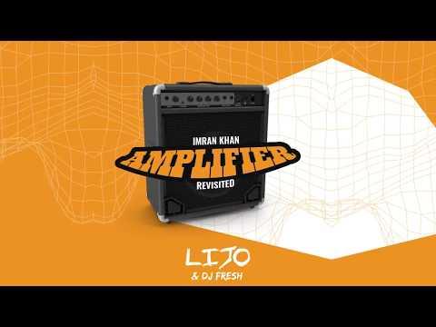 DJ LIJO || DJ FRESH || AMPLIFIER || REVISITED || IMRAN KHAN || 2018 || FREE DOWNLOAD
