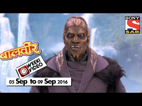 WeekiVideos | Baalveer | 05 September To 09 September 2016
