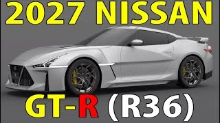 2027 Nissan GTR R36 .... 8 more years