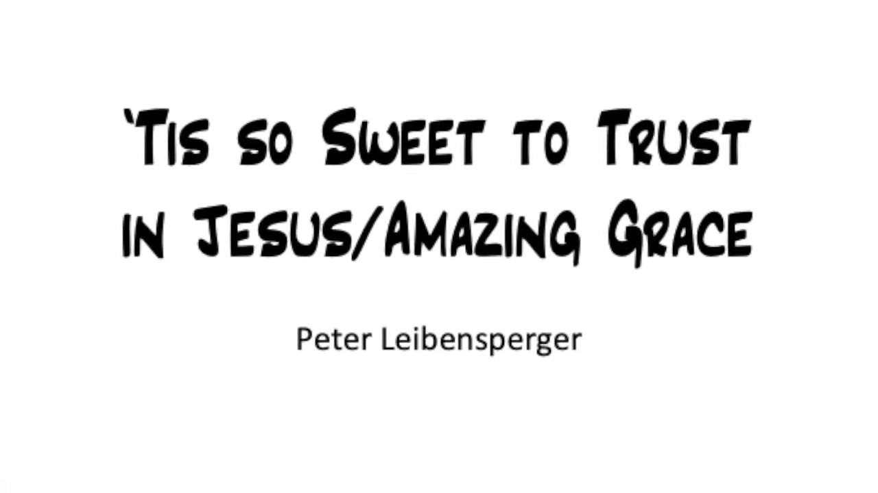 'Tis so Sweet to Trust in Jesus/Amazing Grace (Violin