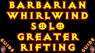 Diablo 3 Barbarian Whirl Wind Solo Greater Rifting Build! 2.5.0