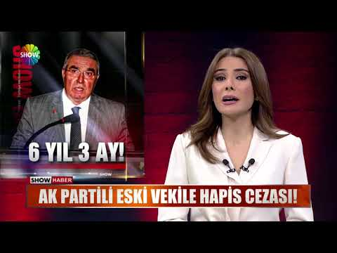 Ak Partili Eski Vekile Hapis Cezası!