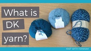 What Is DK Yarn?