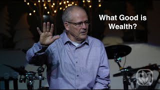 What Good Is Wealth?